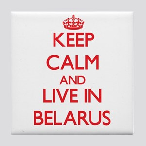Keep Calm and live in Belarus Tile Coaster